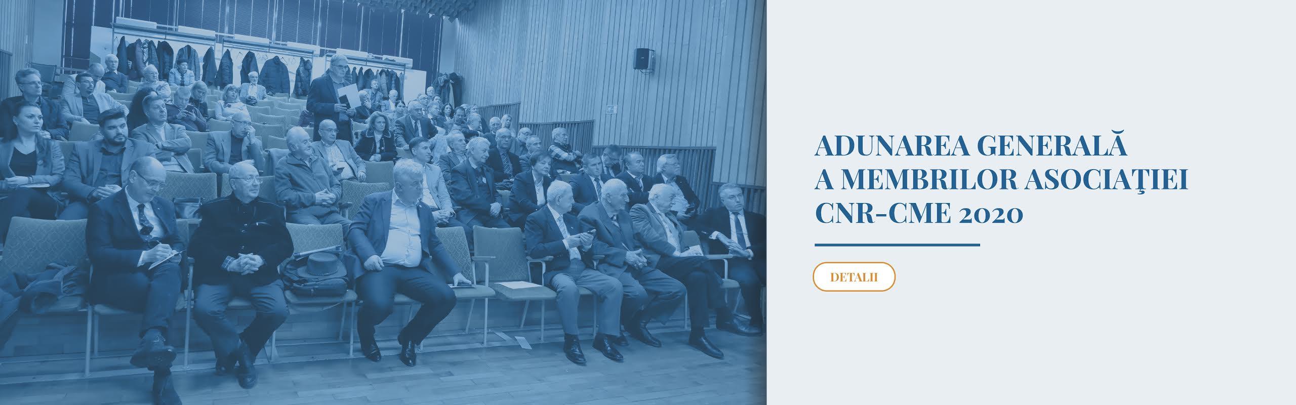 ADUNAREA GENERALĂ A MEMBRILOR ASOCIAŢIEI CNR-CME