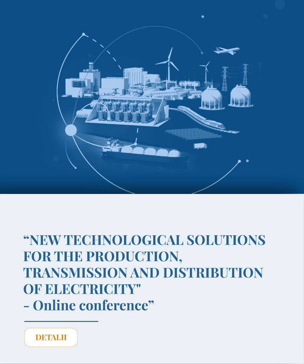 """NEW TECHNOLOGICAL SOLUTIONS FOR ELECTRICITY PRODUCTION, TRANSMISSION AND DISTRIBUTION"" - Online conference"
