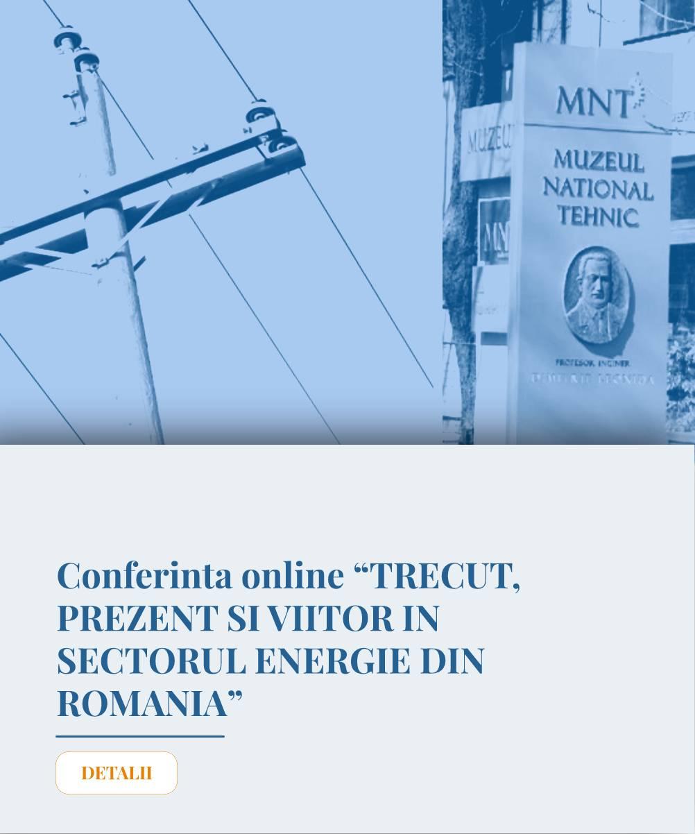 """Conferinta online """"TRECUT, PREZENT ȘI VIITOR ÎN DOMENIUL ENERGIEI ELECTRICE DIN ROMÂNIA"""""""
