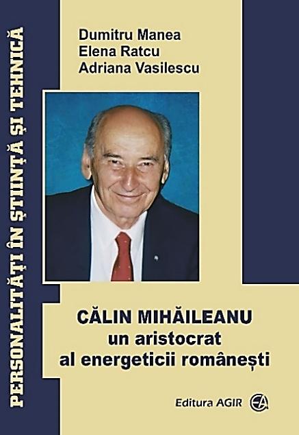 """""""CĂLIN MIHĂILEANU, un aristocrat al energeticii românești"""""""